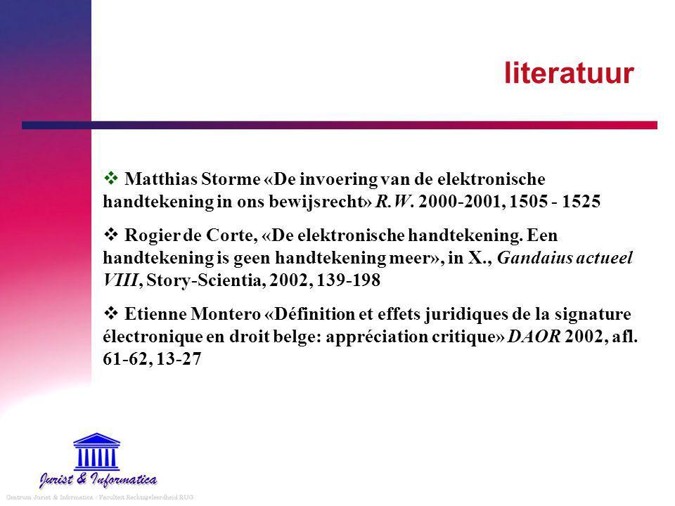 literatuur Matthias Storme «De invoering van de elektronische handtekening in ons bewijsrecht» R.W. 2000-2001, 1505 - 1525.