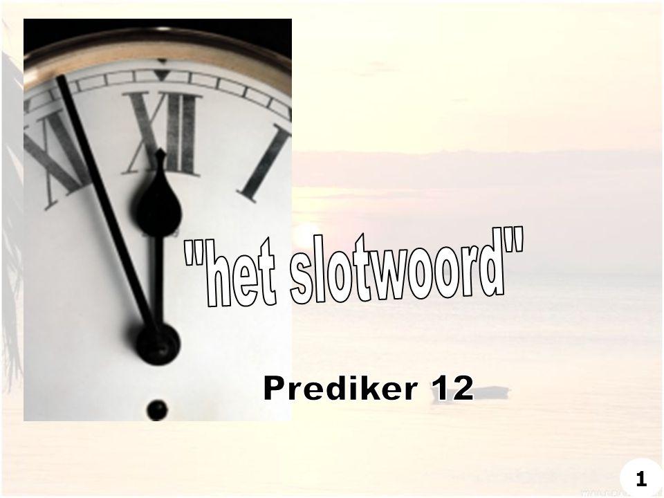 het slotwoord Prediker 12
