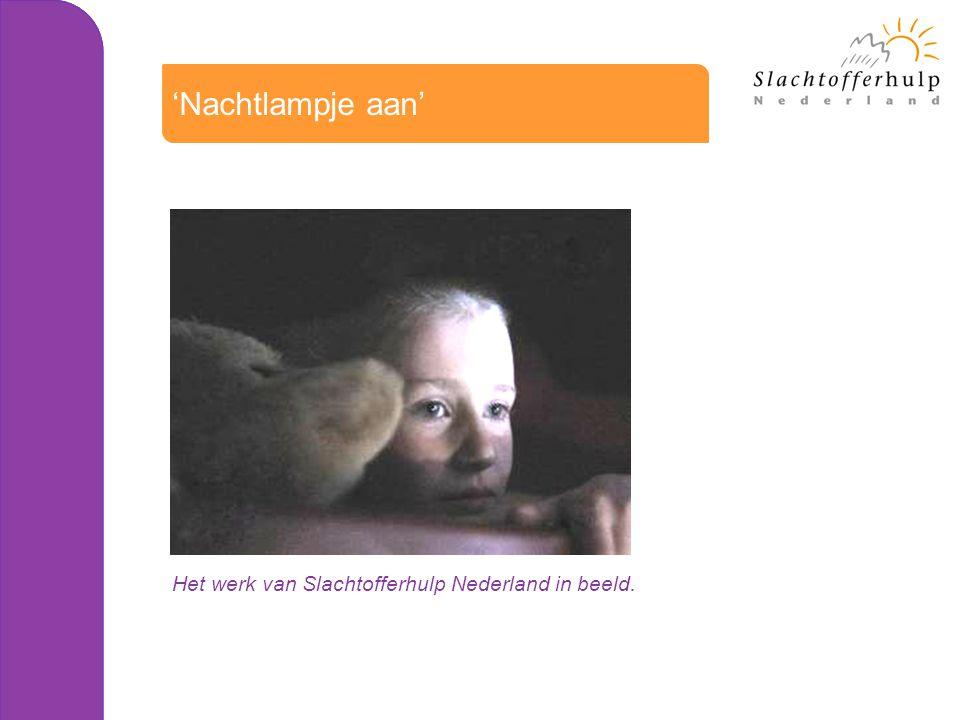 'Nachtlampje aan' Het werk van Slachtofferhulp Nederland in beeld.