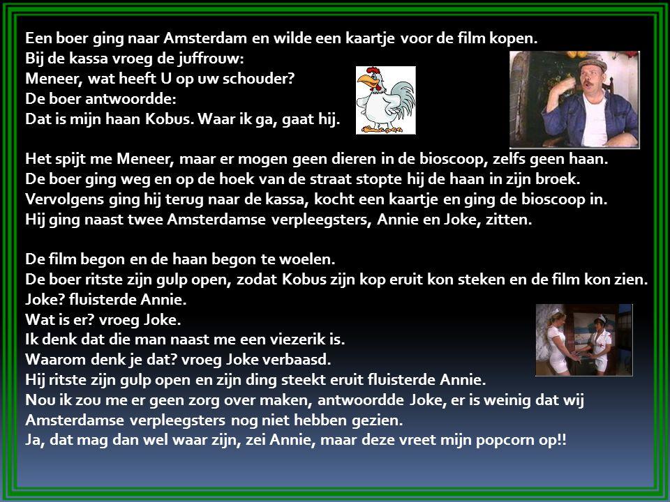 Een boer ging naar Amsterdam en wilde een kaartje voor de film kopen