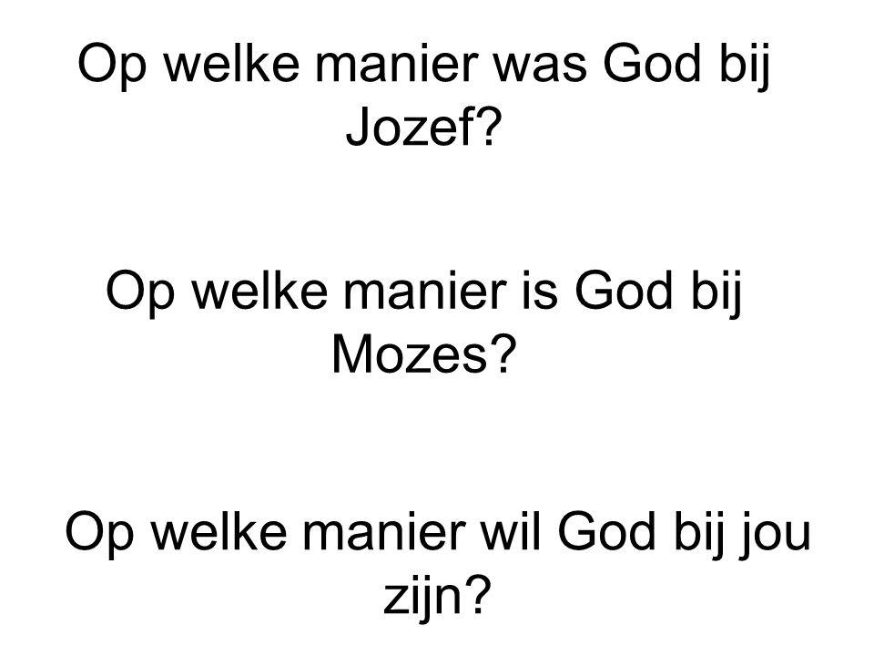 Op welke manier is God bij Mozes