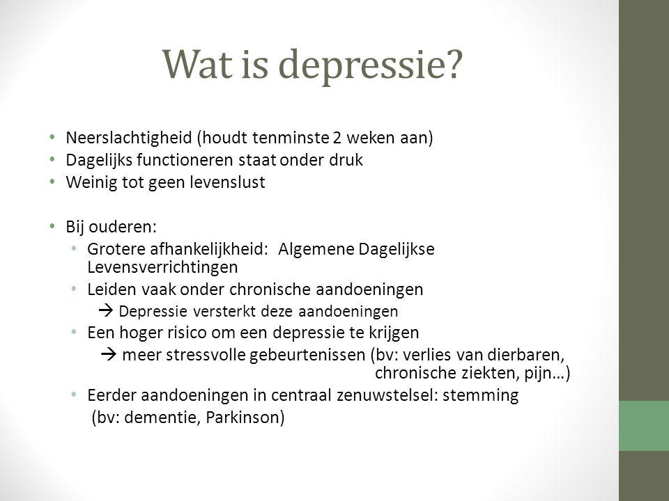 Wat is depressie Neerslachtigheid (houdt tenminste 2 weken aan)