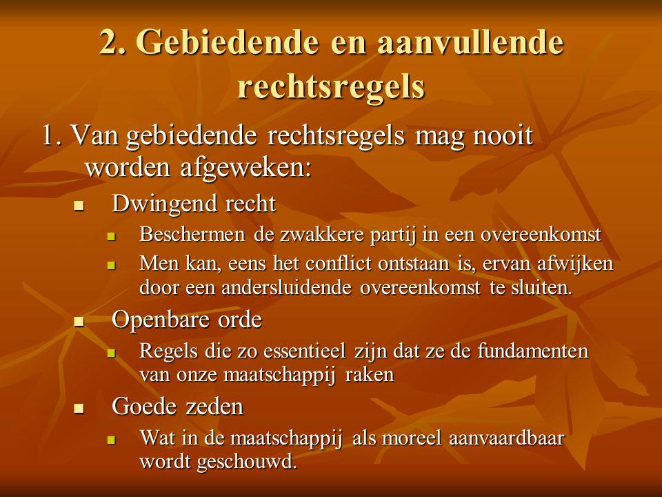 2. Gebiedende en aanvullende rechtsregels