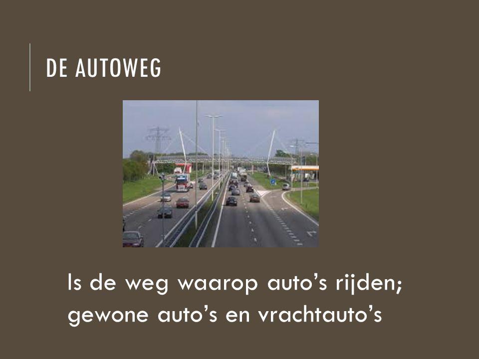 de autoweg Is de weg waarop auto's rijden; gewone auto's en vrachtauto's