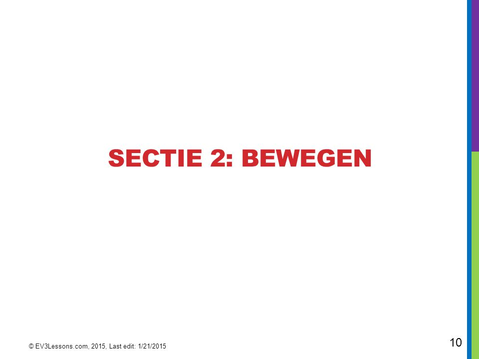 SectiE 2: BEWEGEN © EV3Lessons.com, 2015, Last edit: 1/21/2015