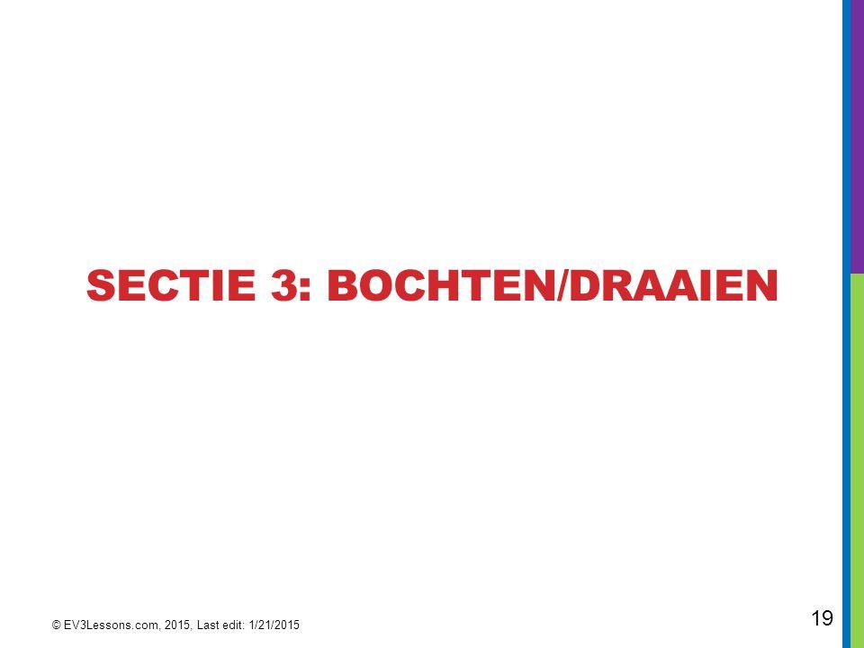 SECTIe 3: bochten/draaien