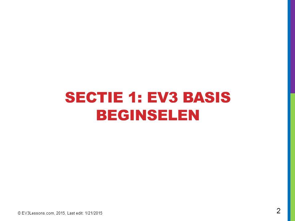 SectiE 1: EV3 BASIS beginselen