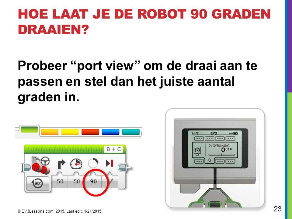 HOE LAAT JE DE ROBOT 90 GRADEN DRAAIEN