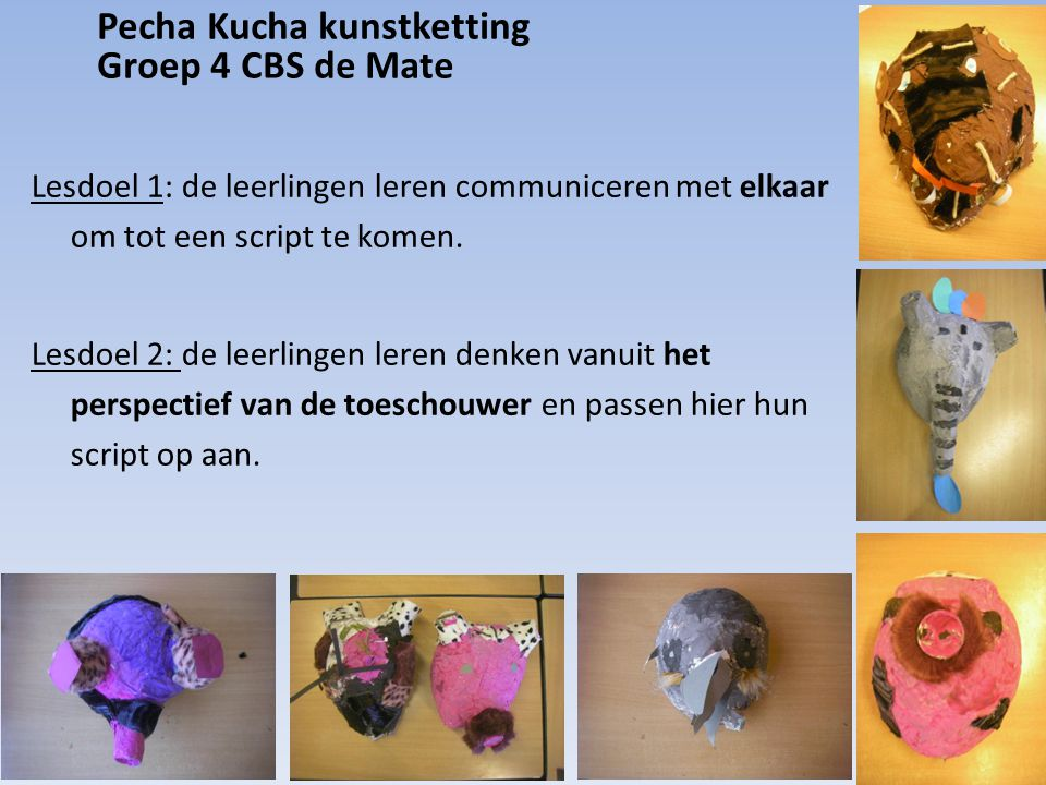 Pecha Kucha kunstketting Groep 4 CBS de Mate