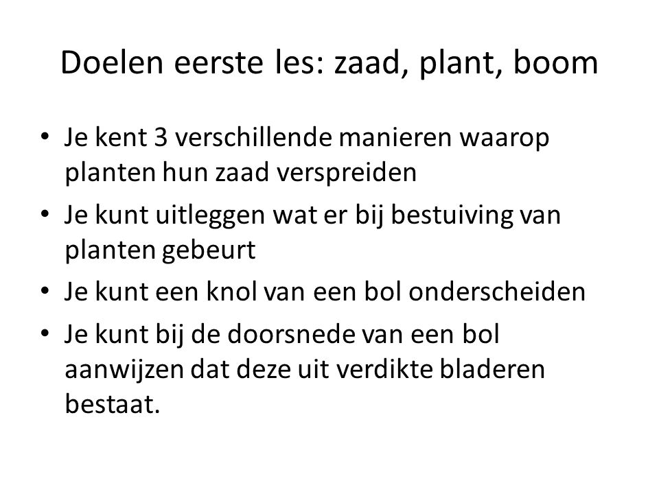 Doelen eerste les: zaad, plant, boom