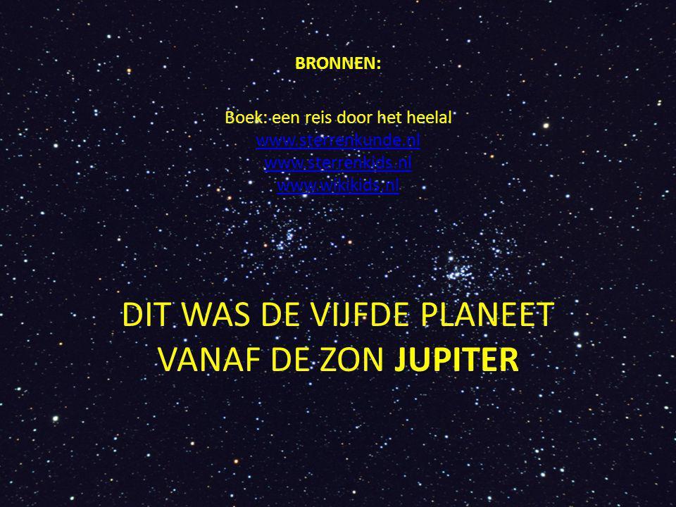 DIT WAS DE VIJFDE PLANEET VANAF DE ZON JUPITER