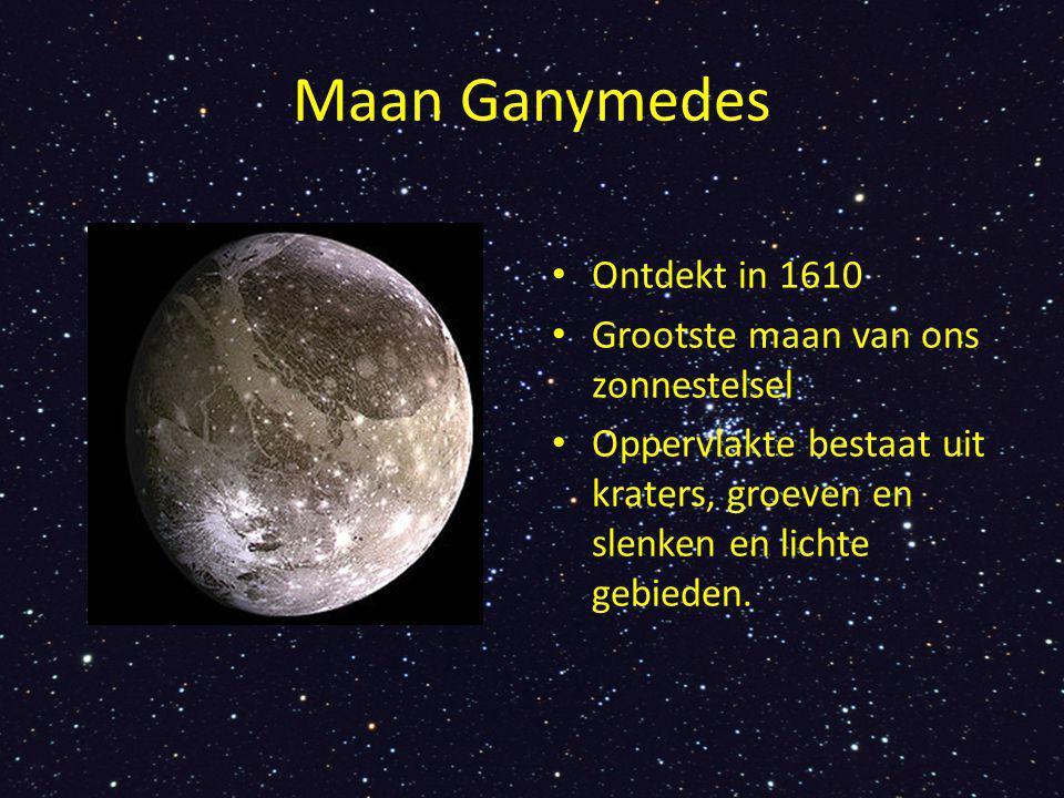 Maan Ganymedes Ontdekt in 1610 Grootste maan van ons zonnestelsel
