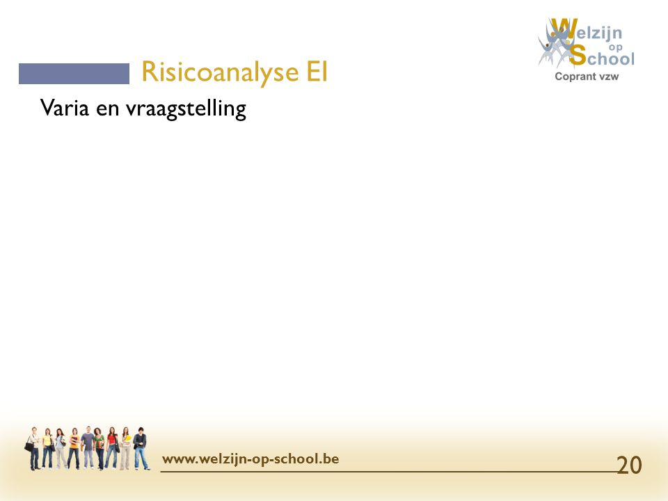 Risicoanalyse EI Varia en vraagstelling www.welzijn-op-school.be