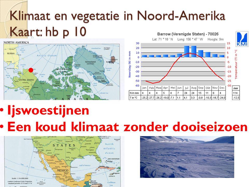 Klimaat en vegetatie in Noord-Amerika Kaart: hb p 10