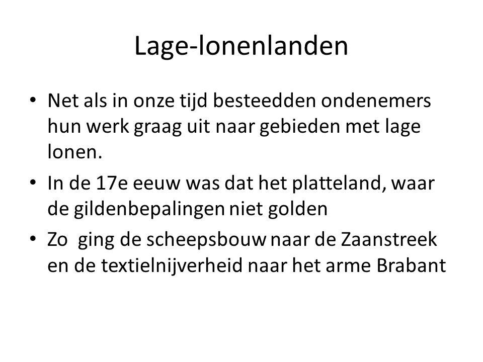 Lage-lonenlanden Net als in onze tijd besteedden ondenemers hun werk graag uit naar gebieden met lage lonen.