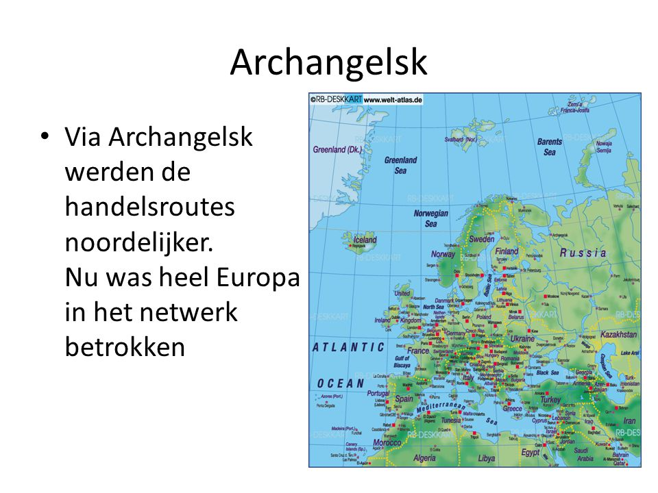 Archangelsk Via Archangelsk werden de handelsroutes noordelijker.