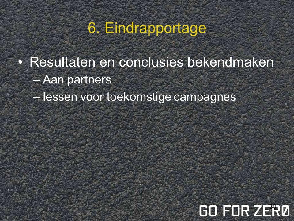 6. Eindrapportage Resultaten en conclusies bekendmaken Aan partners