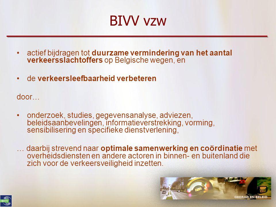 BIVV vzw actief bijdragen tot duurzame vermindering van het aantal verkeersslachtoffers op Belgische wegen, en.