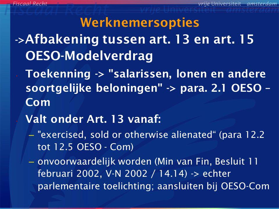 Werknemersopties ->Afbakening tussen art. 13 en art. 15 OESO-Modelverdrag.