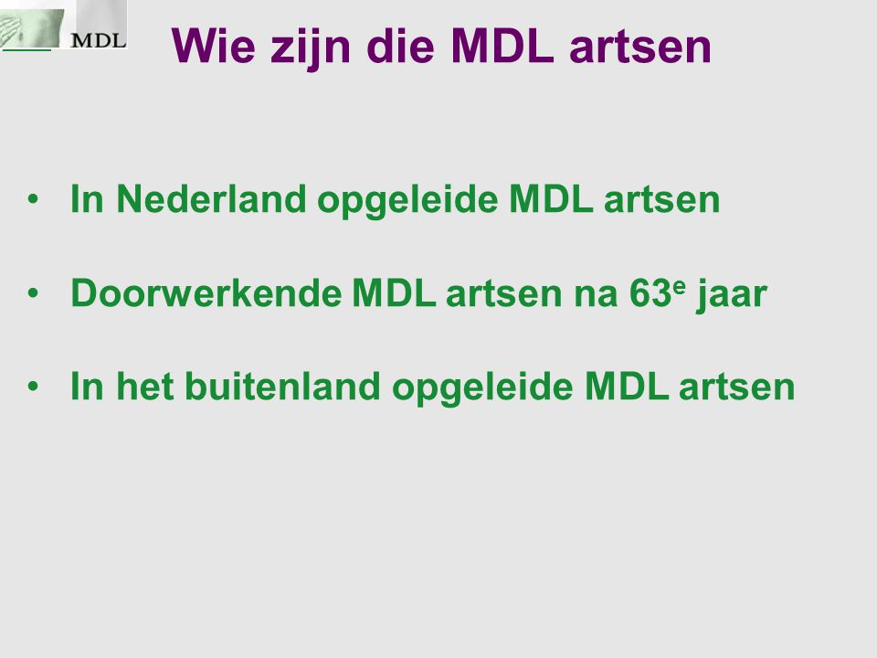Wie zijn die MDL artsen In Nederland opgeleide MDL artsen