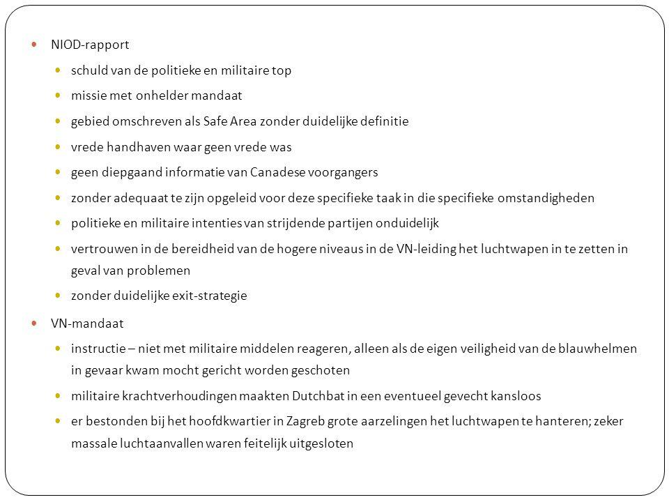 NIOD-rapport schuld van de politieke en militaire top. missie met onhelder mandaat. gebied omschreven als Safe Area zonder duidelijke definitie.
