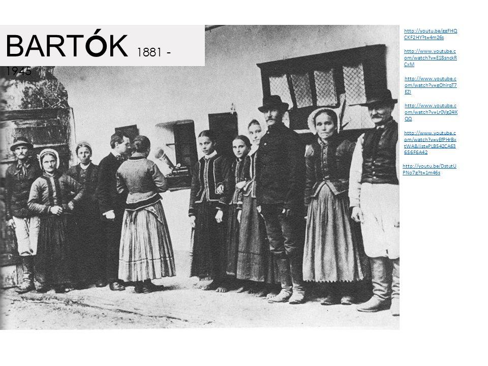 BARTÓK 1881 - 1945 http://youtu.be/ggFHQCKF2HY t=4m26s