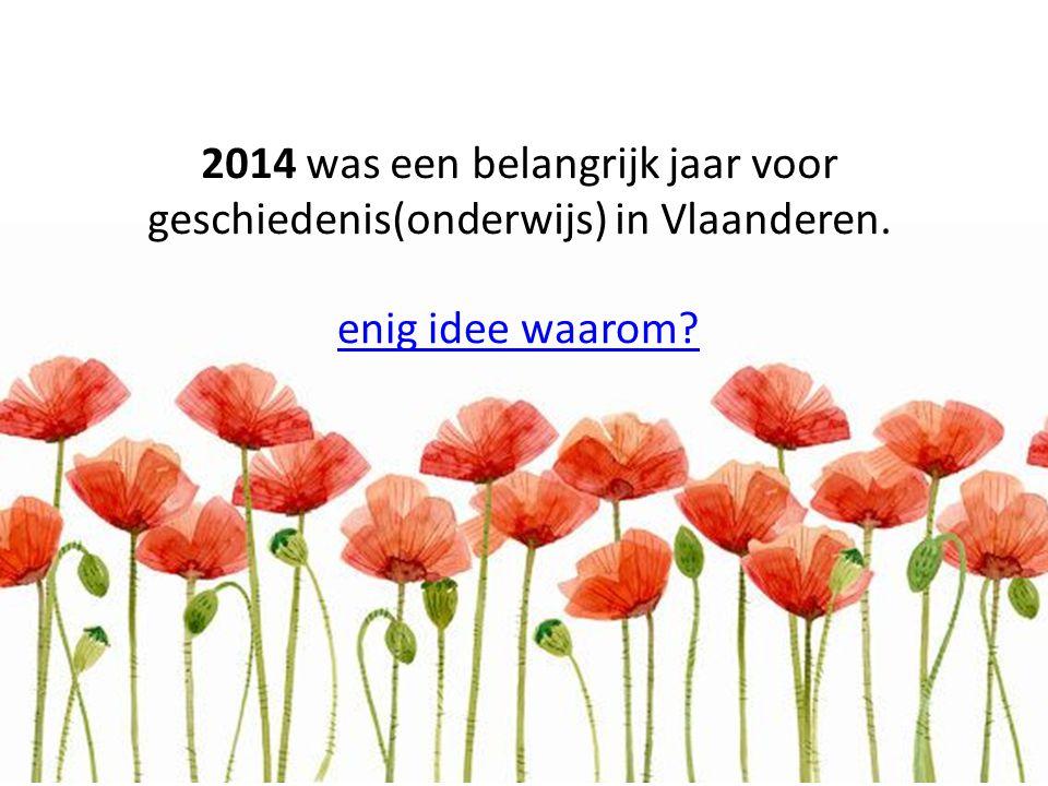 2014 was een belangrijk jaar voor geschiedenis(onderwijs) in Vlaanderen.