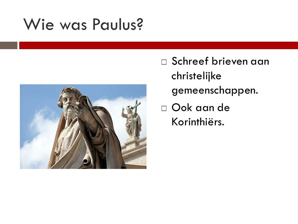 Wie was Paulus Schreef brieven aan christelijke gemeenschappen.