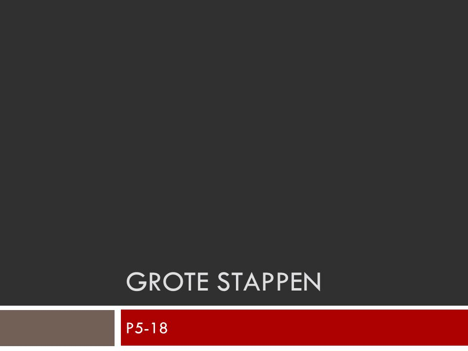Grote stappen P5-18