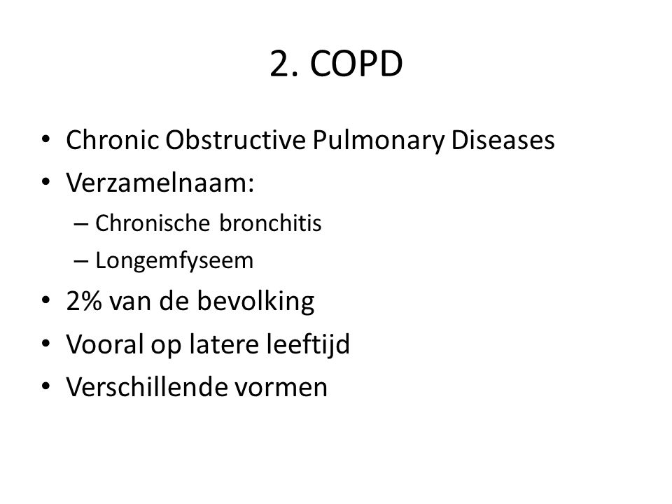 2. COPD Chronic Obstructive Pulmonary Diseases Verzamelnaam: