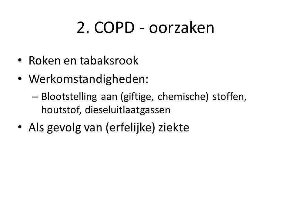 2. COPD - oorzaken Roken en tabaksrook Werkomstandigheden: