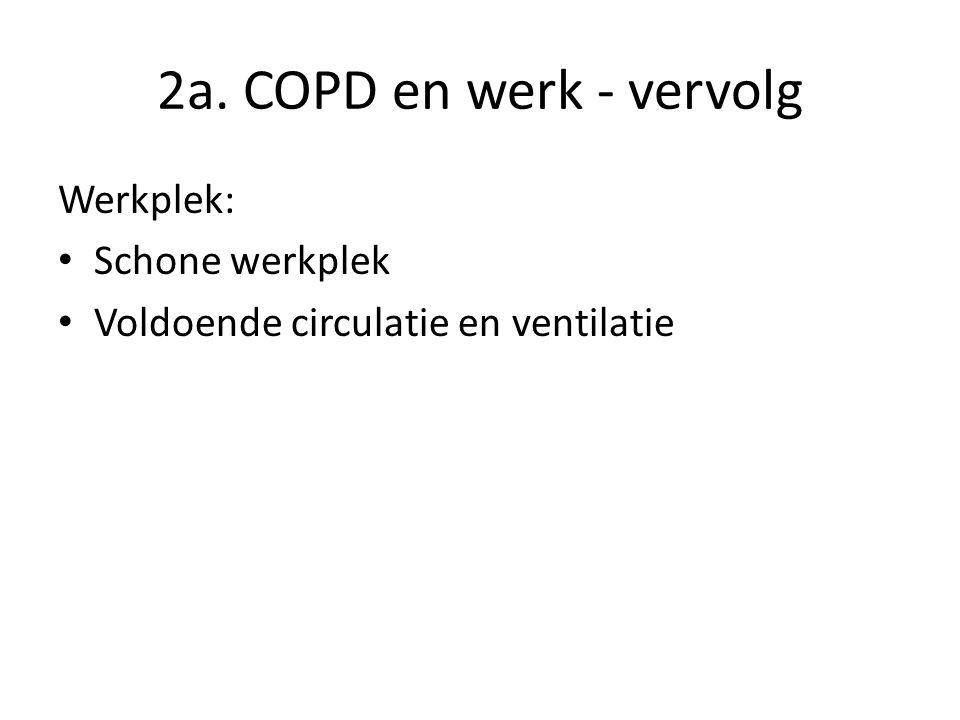 2a. COPD en werk - vervolg Werkplek: Schone werkplek