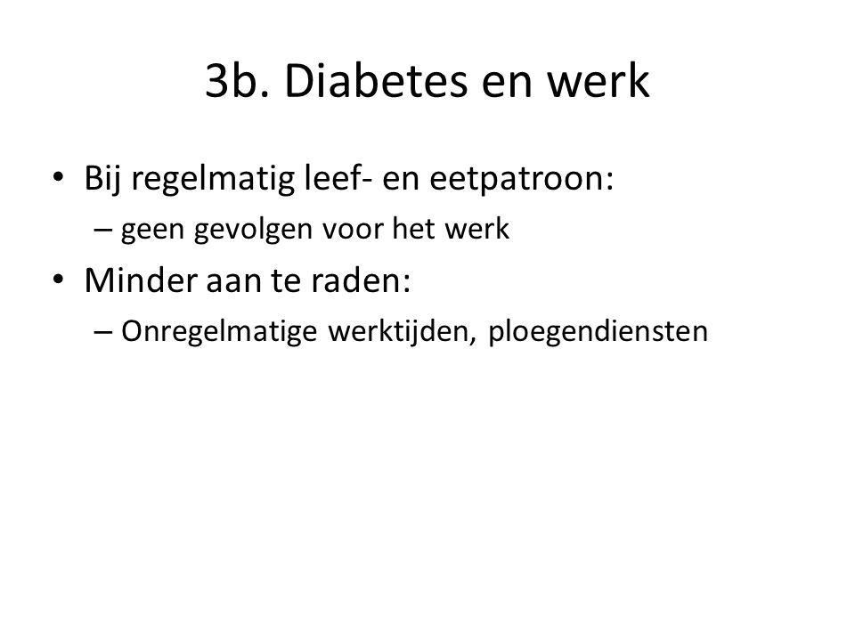 3b. Diabetes en werk Bij regelmatig leef- en eetpatroon: