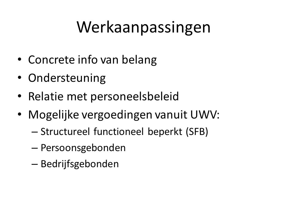 Werkaanpassingen Concrete info van belang Ondersteuning