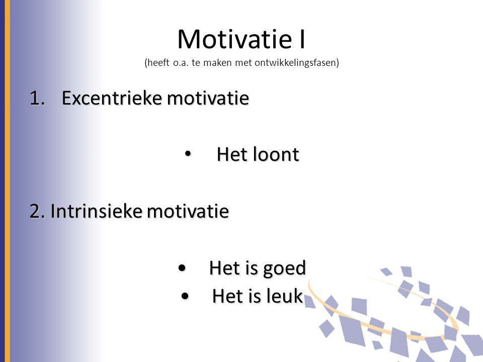 Motivatie I (heeft o.a. te maken met ontwikkelingsfasen)