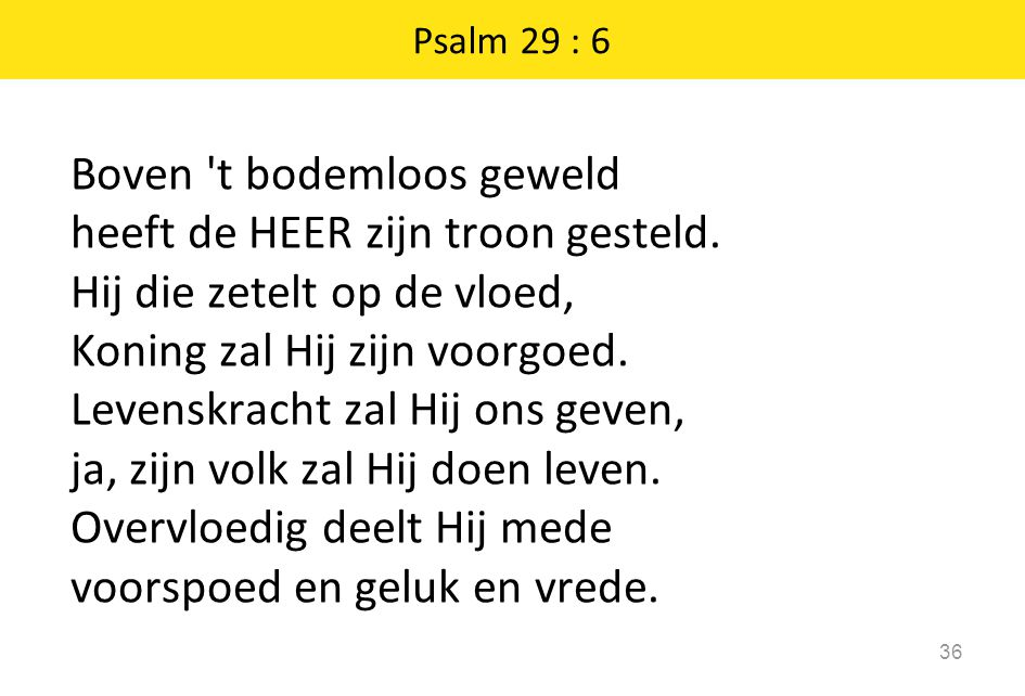 Psalm 29 : 6