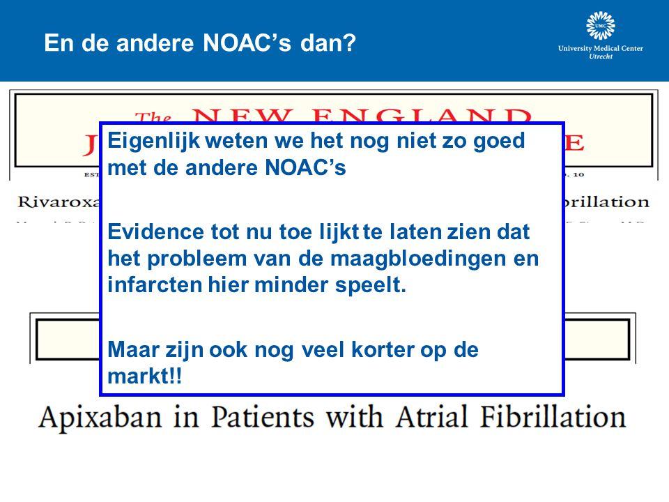 En de andere NOAC's dan Eigenlijk weten we het nog niet zo goed met de andere NOAC's.