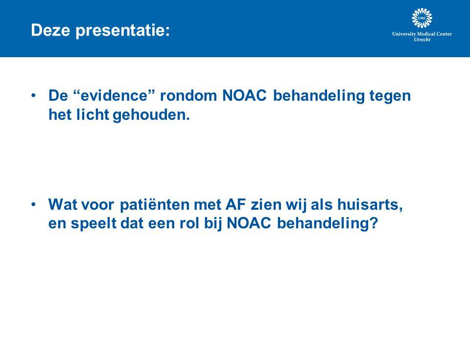 Deze presentatie: De evidence rondom NOAC behandeling tegen het licht gehouden.