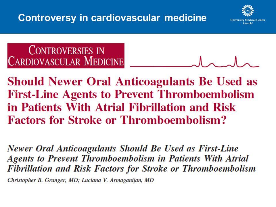 Controversy in cardiovascular medicine
