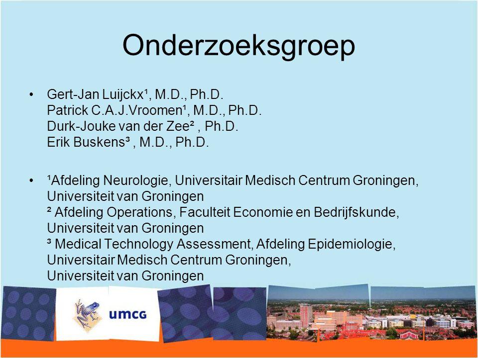 Onderzoeksgroep Gert-Jan Luijckx¹, M.D., Ph.D. Patrick C.A.J.Vroomen¹, M.D., Ph.D. Durk-Jouke van der Zee² , Ph.D. Erik Buskens³ , M.D., Ph.D.