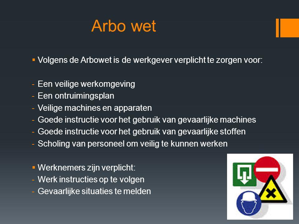 Arbo wet Volgens de Arbowet is de werkgever verplicht te zorgen voor: