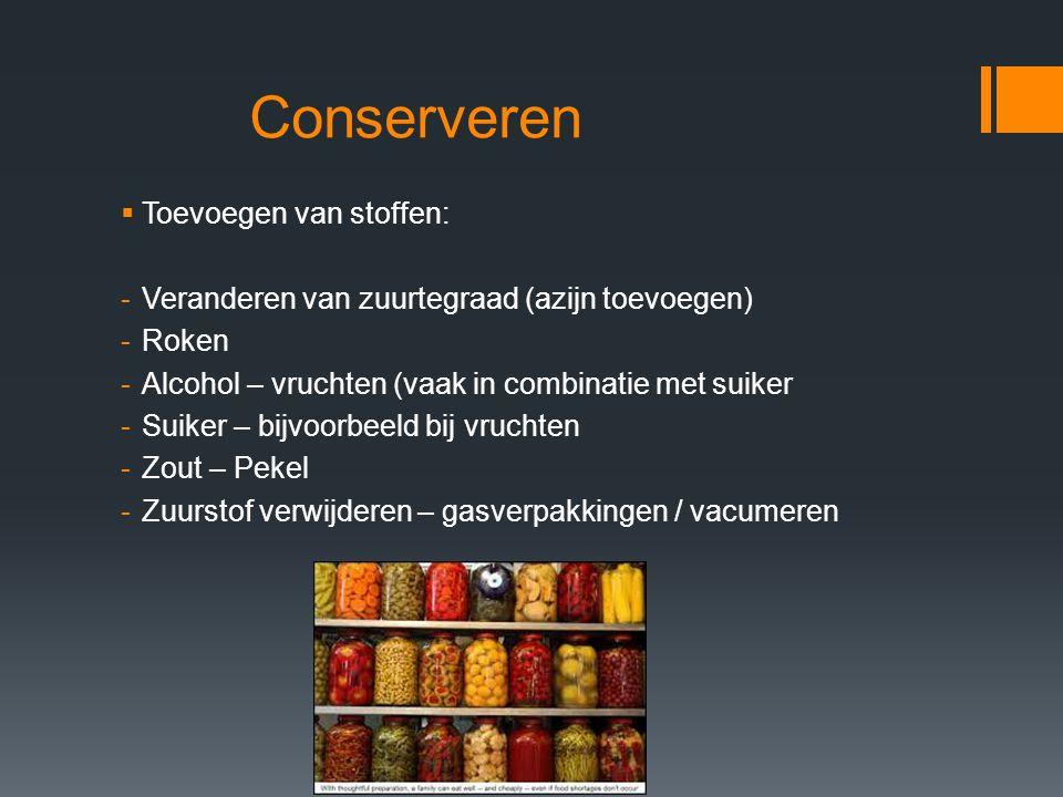 Conserveren Toevoegen van stoffen:
