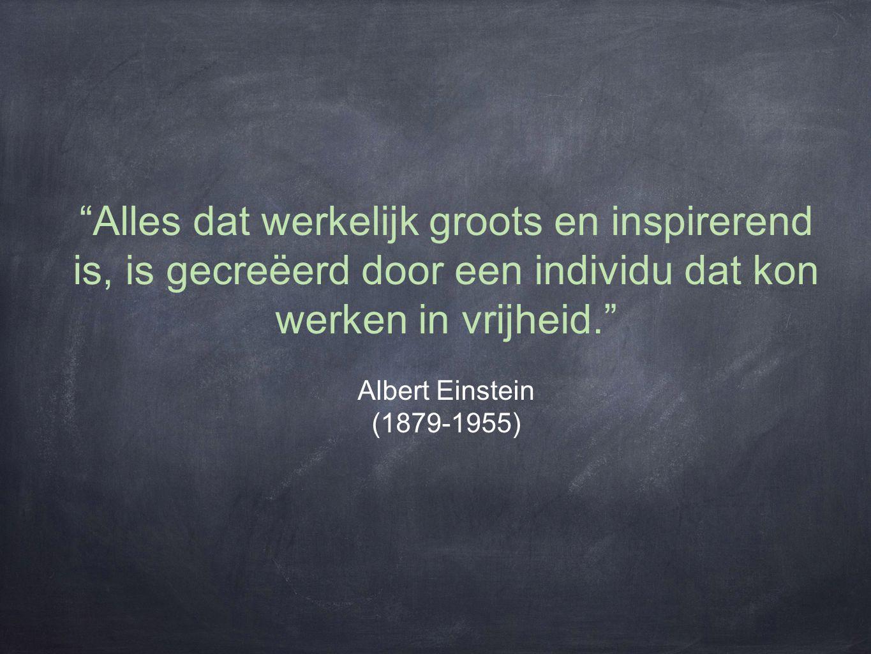 Alles dat werkelijk groots en inspirerend is, is gecreëerd door een individu dat kon werken in vrijheid.