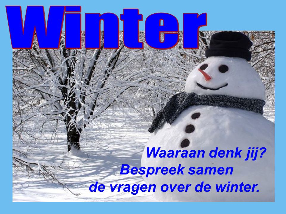 de vragen over de winter.