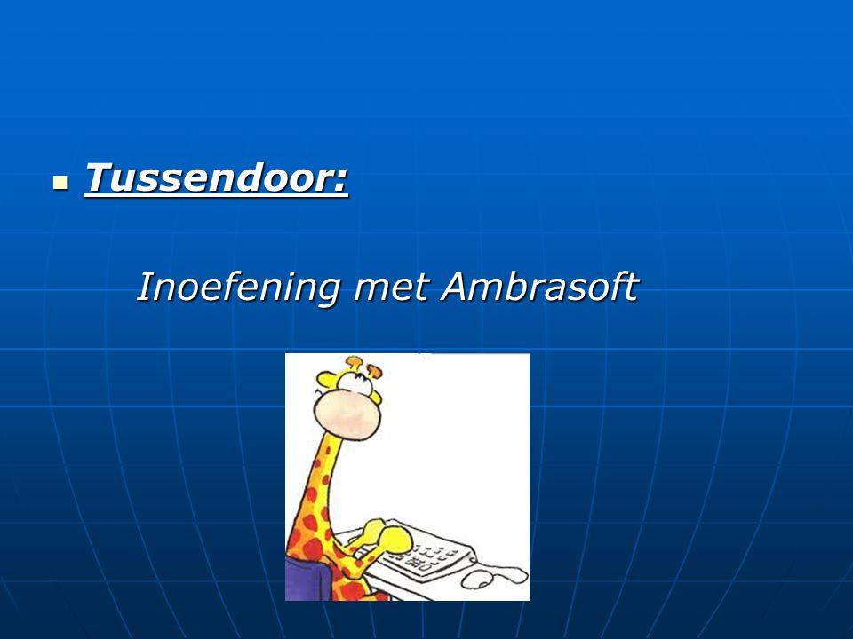 Tussendoor: Inoefening met Ambrasoft
