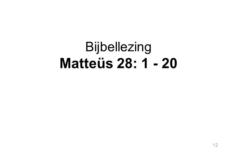 Bijbellezing Matteüs 28: 1 - 20