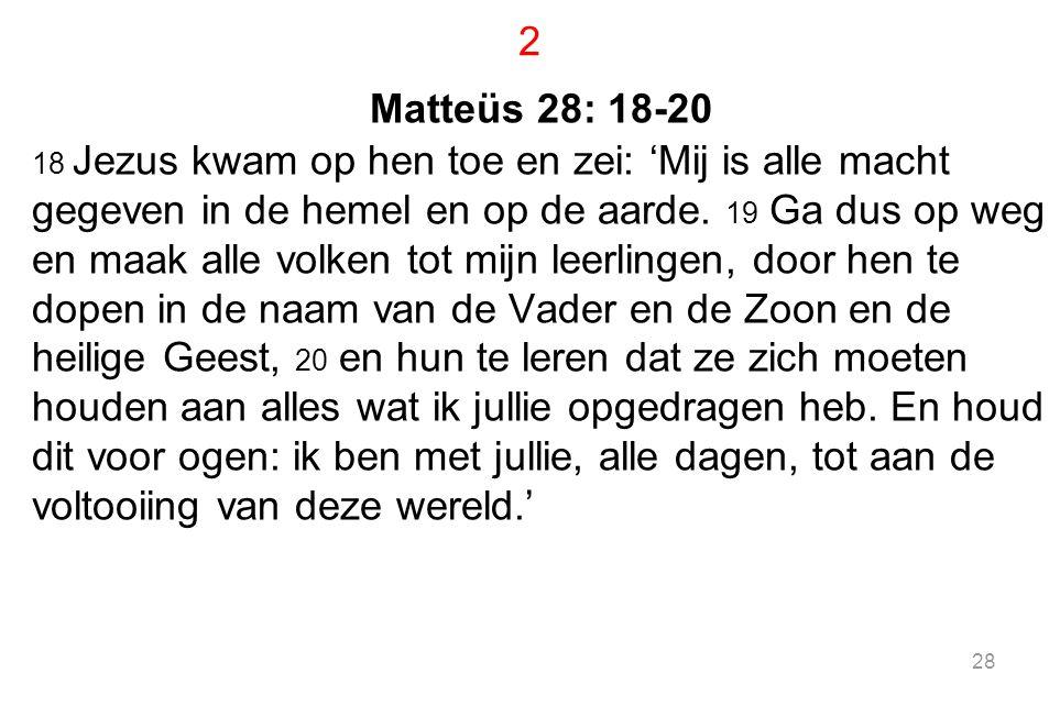2 Matteüs 28: 18-20.