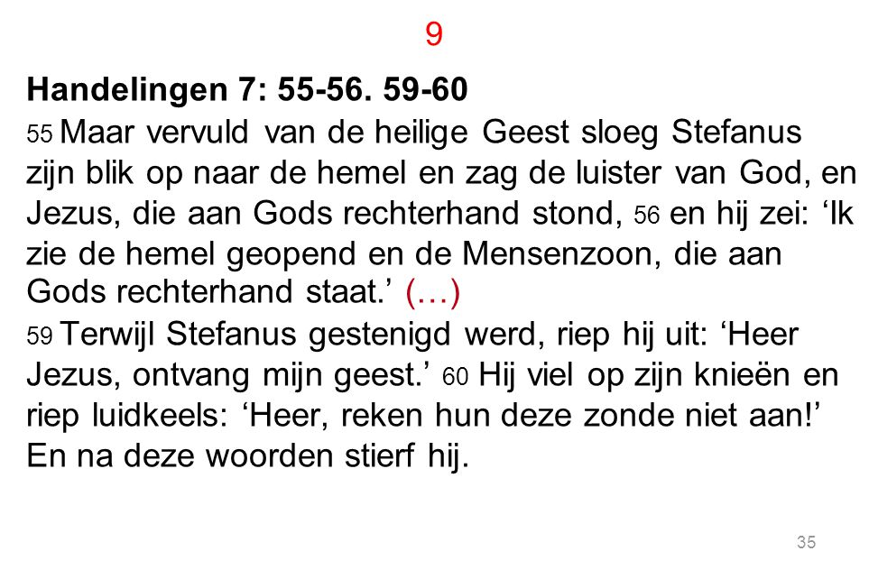 9 Handelingen 7: 55-56. 59-60.