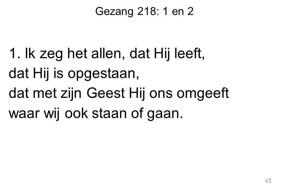 Gezang 218: 1 en 2 1.