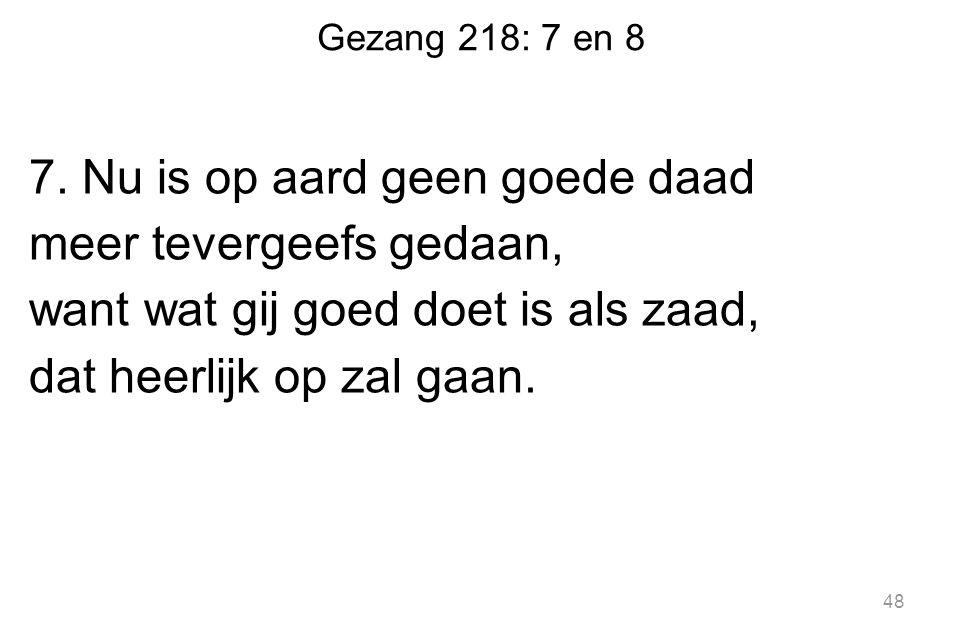 Gezang 218: 7 en 8 7.